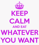 keep-calm-and-eat-whatever-you-want-5
